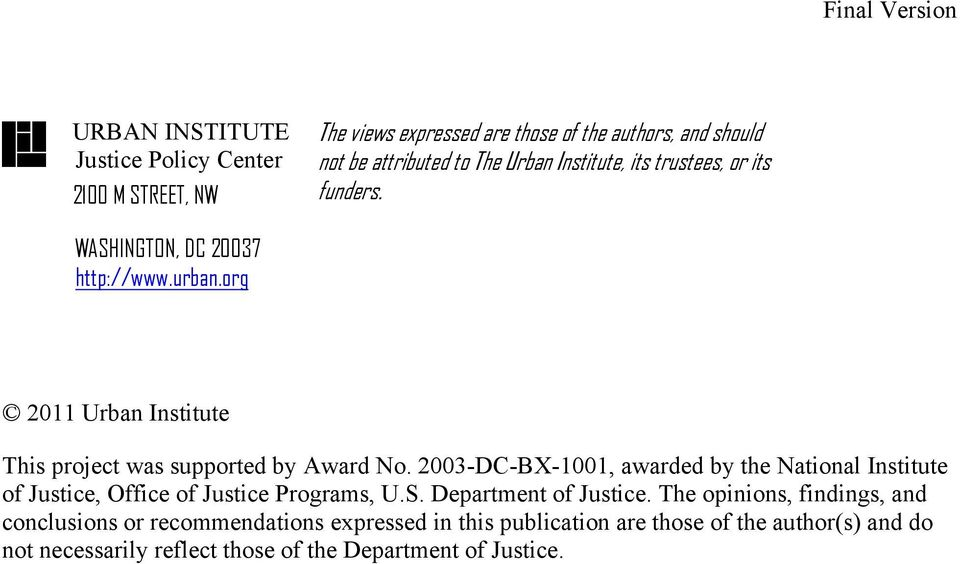 2003-DC-BX-1001, awarded by the National Institute of Justice, Office of Justice Programs, U.S. Department of Justice.
