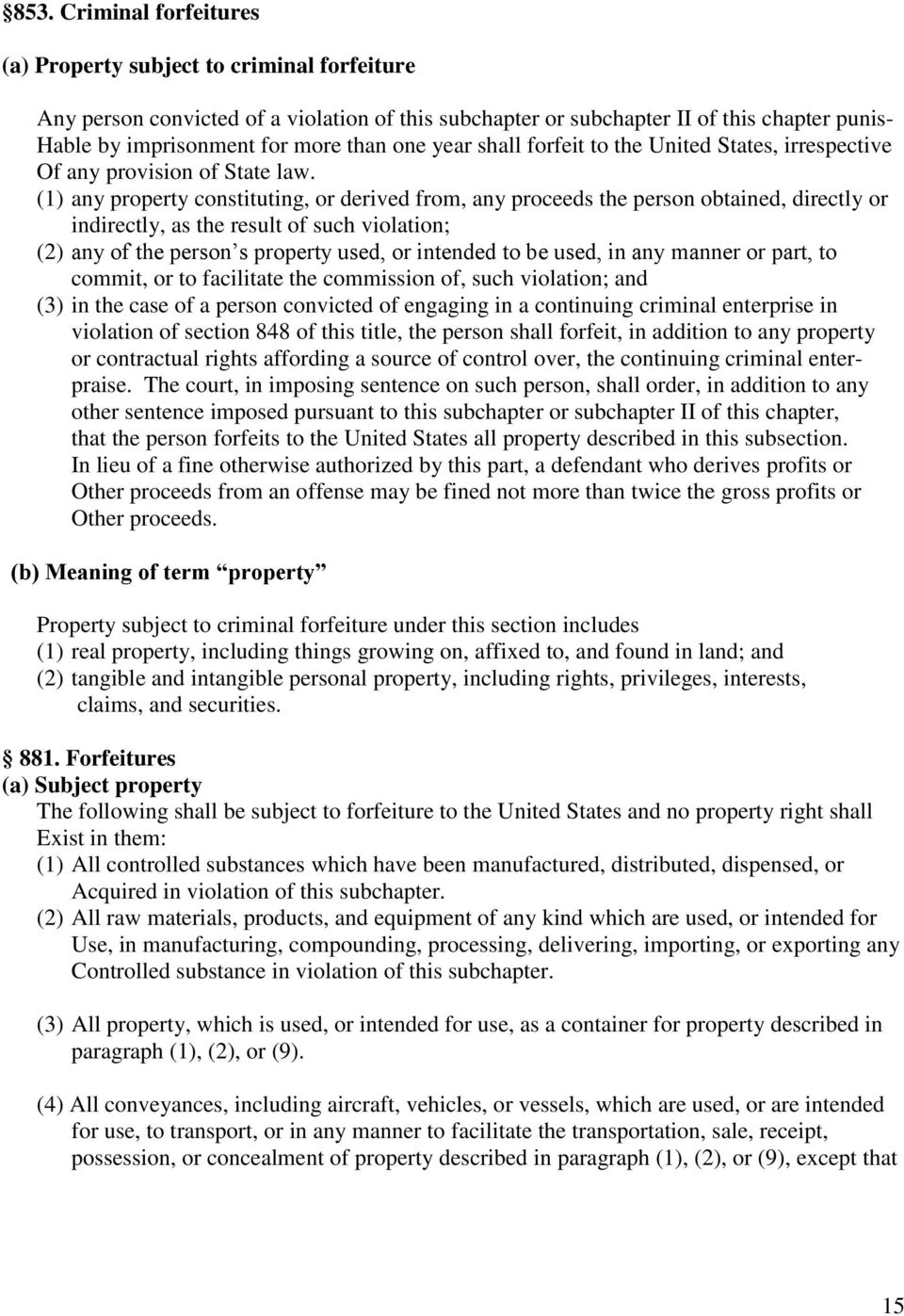 (1) any property constituting, or derived from, any proceeds the person obtained, directly or indirectly, as the result of such violation; (2) any of the person s property used, or intended to be