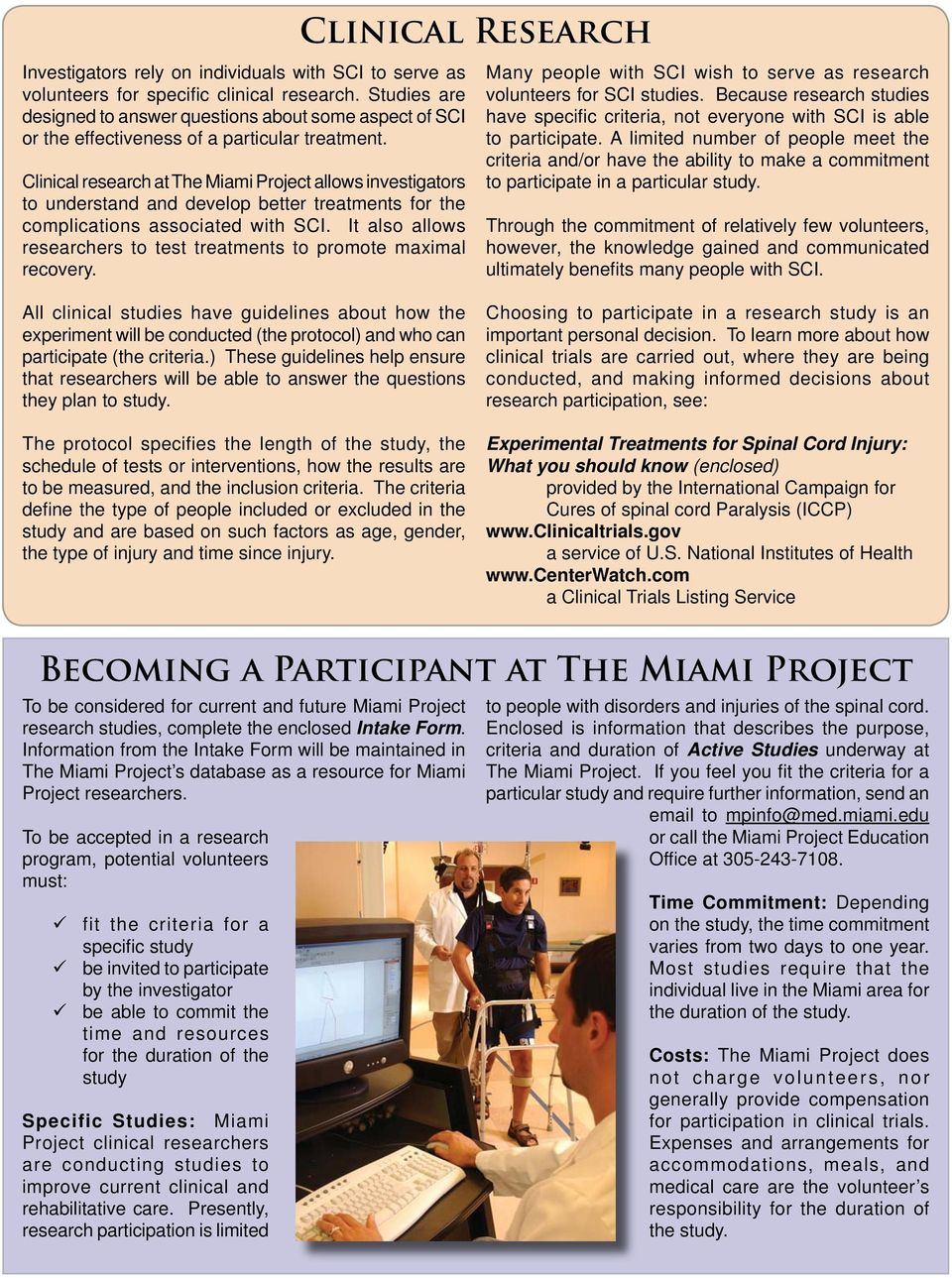 Clinical research at The Miami Project allows investigators to understand and develop better treatments for the complications associated with SCI.