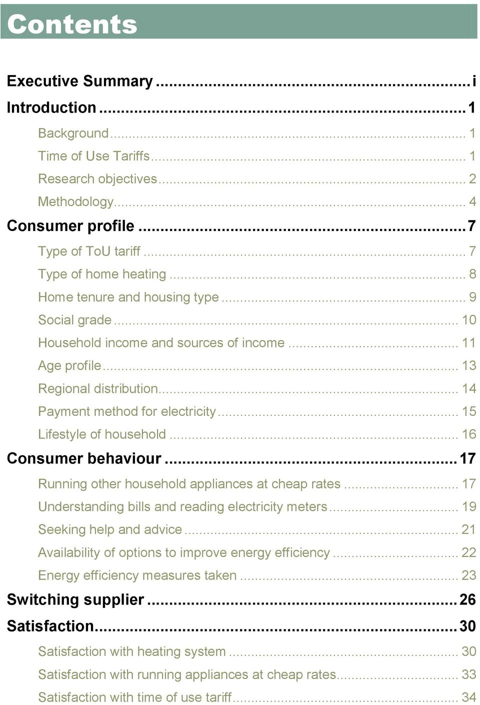 .. 15 Lifestyle of household... 16 Consumer behaviour... 17 Running other household appliances at cheap rates... 17 Understanding bills and reading electricity meters... 19 Seeking help and advice.