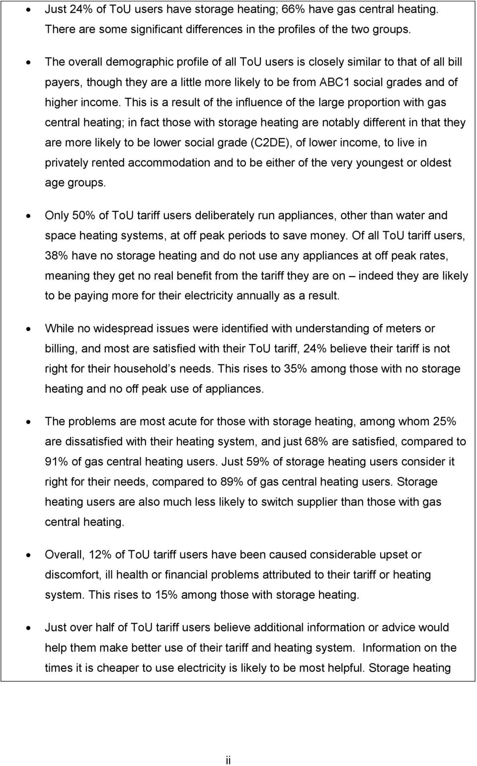 This is a result of the influence of the large proportion with gas central heating; in fact those with storage heating are notably different in that they are more likely to be lower social grade