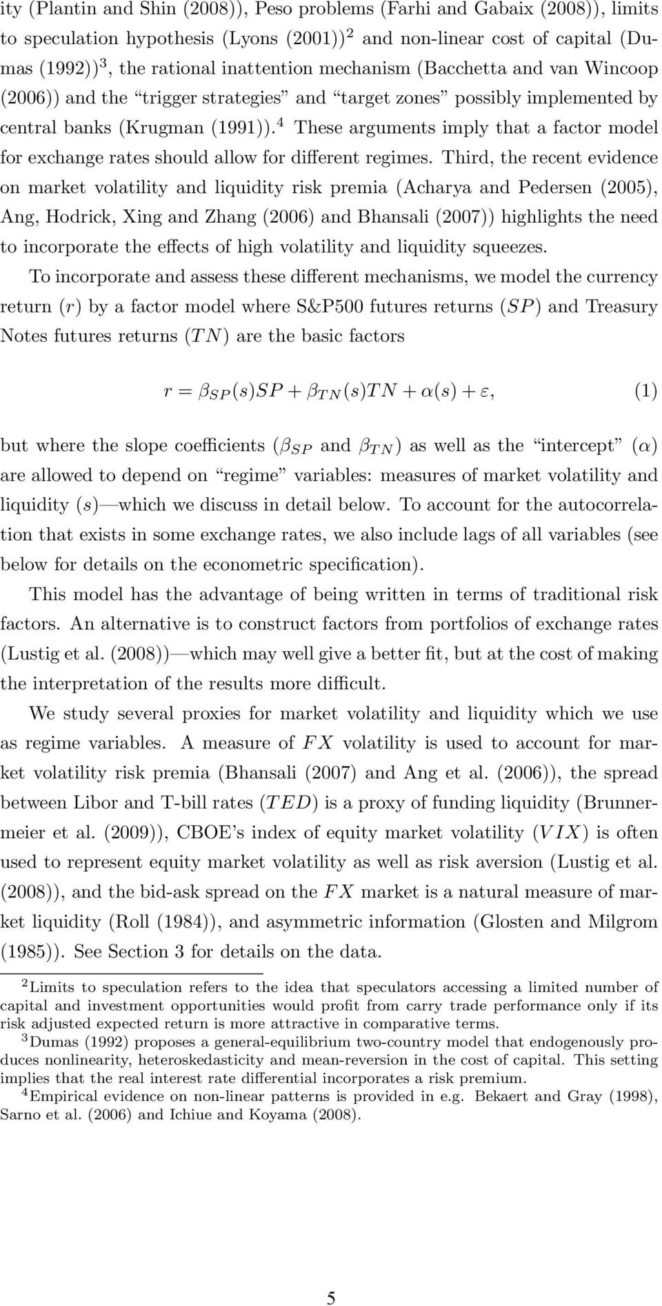 4 These arguments imply that a factor model for exchange rates should allow for different regimes.