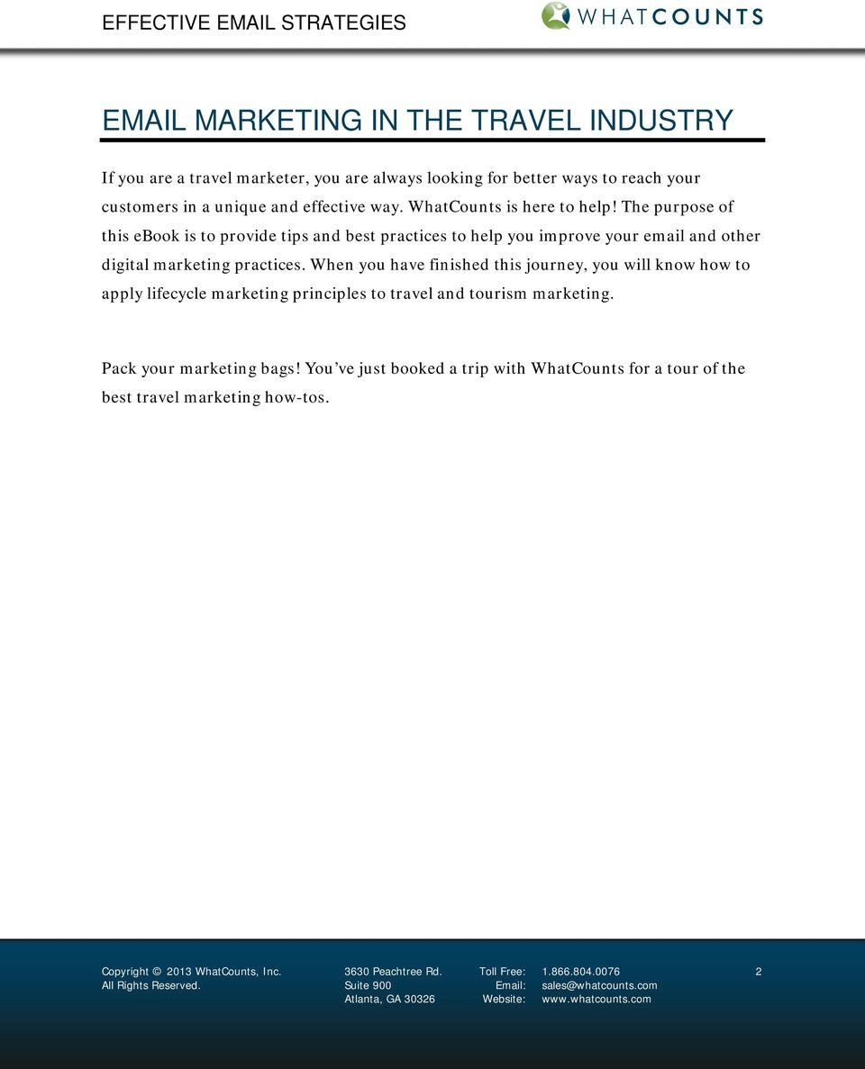 When you have finished this journey, you will know how to apply lifecycle marketing principles to travel and tourism marketing. Pack your marketing bags!