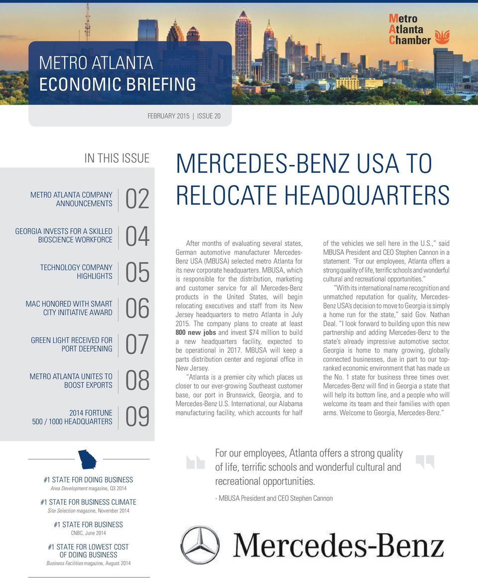 magazine, Q3 2014 #1 State for Business Climate Site Selection magazine, November 2014 02 04 05 06 07 08 09 MERCEDES-BENZ USA TO RELOCATE HEADQUARTERS After months of evaluating several states,