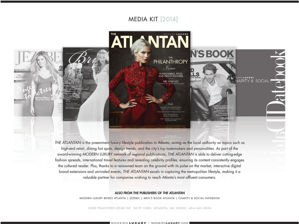 as part of the award-winning modern luxury network of regional publications, the atlantan is able to deliver cutting-edge fashion spreads, international travel features and revealing celebrity