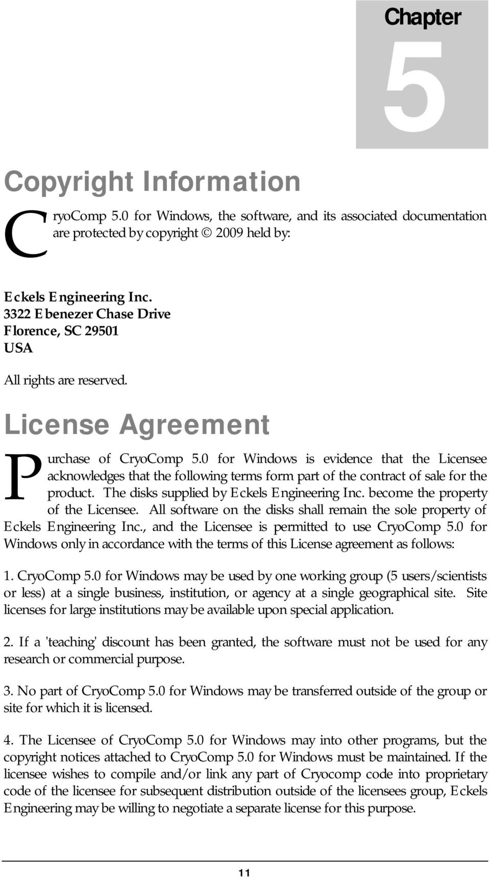 0 for Windows is evidence that the Licensee acknowledges that the following terms form part of the contract of sale for the product. The disks supplied by Eckels Engineering Inc.