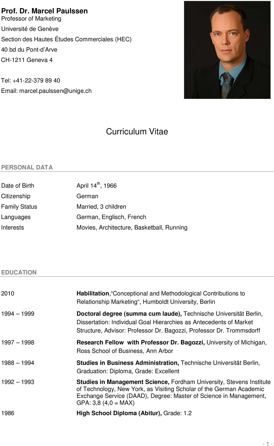 ch Curriculum Vitae PERSONAL DATA Date of Birth April 14 th, 1966 Citizenship German Family Status Married, 3 children Languages German, Englisch, French Interests Movies, Architecture, Basketball,