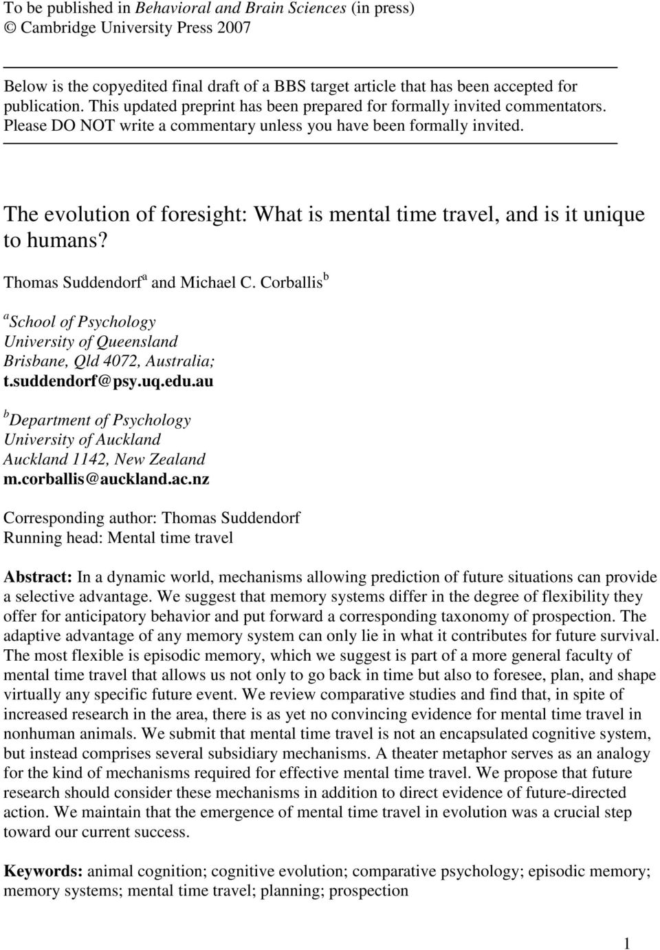 The evolution of foresight: What is mental time travel, and is it unique to humans? Thomas Suddendorf a and Michael C.