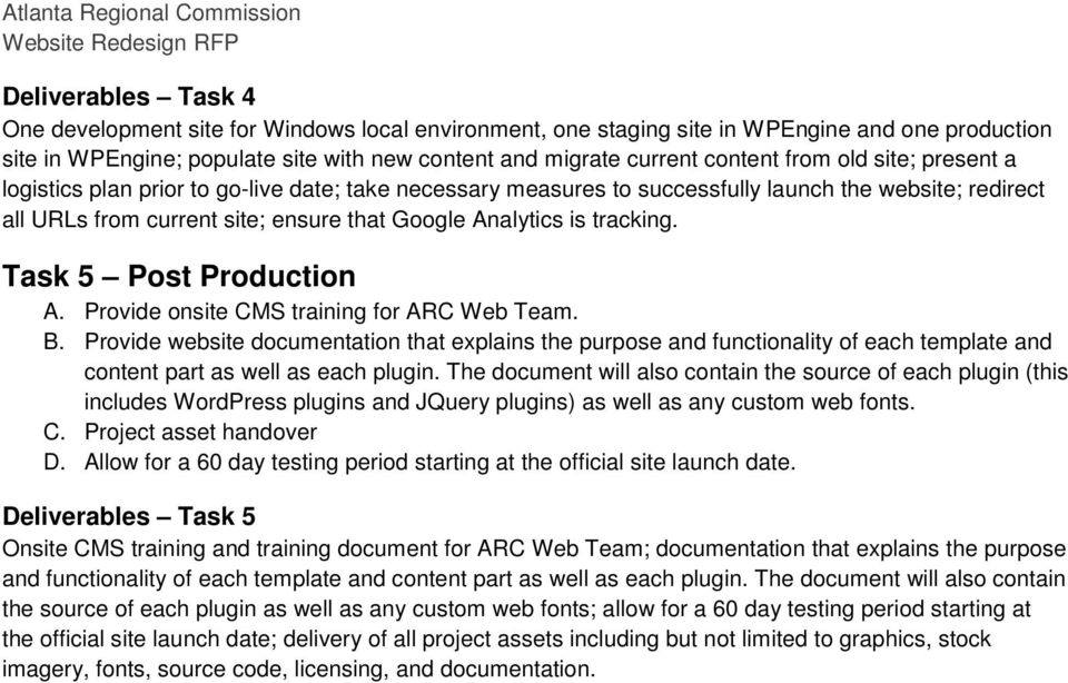 tracking. Task 5 Post Production A. Provide onsite CMS training for ARC Web Team. B.