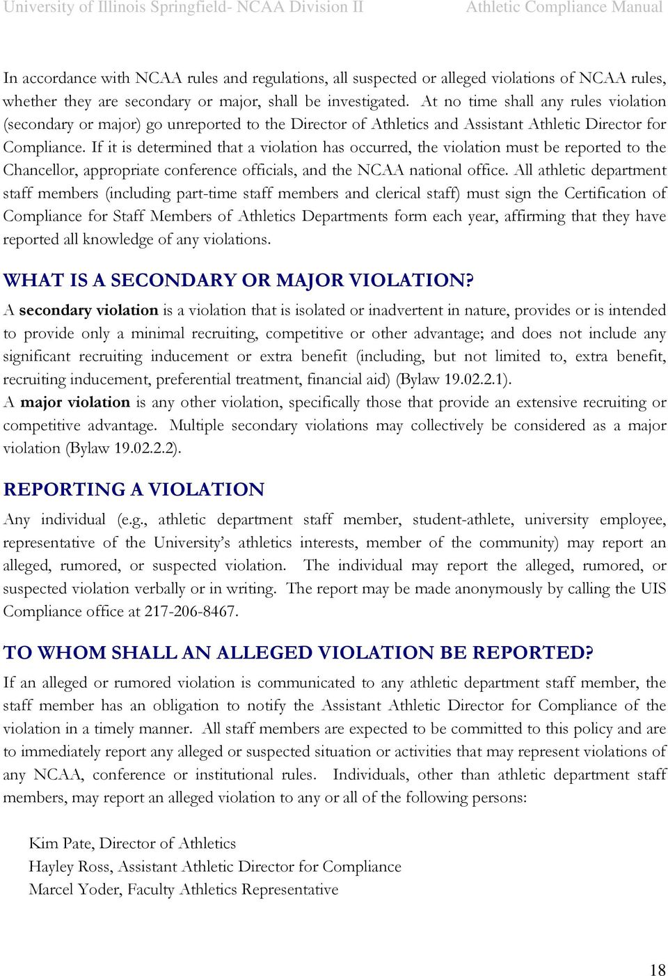 If it is determined that a violation has occurred, the violation must be reported to the Chancellor, appropriate conference officials, and the NCAA national office.