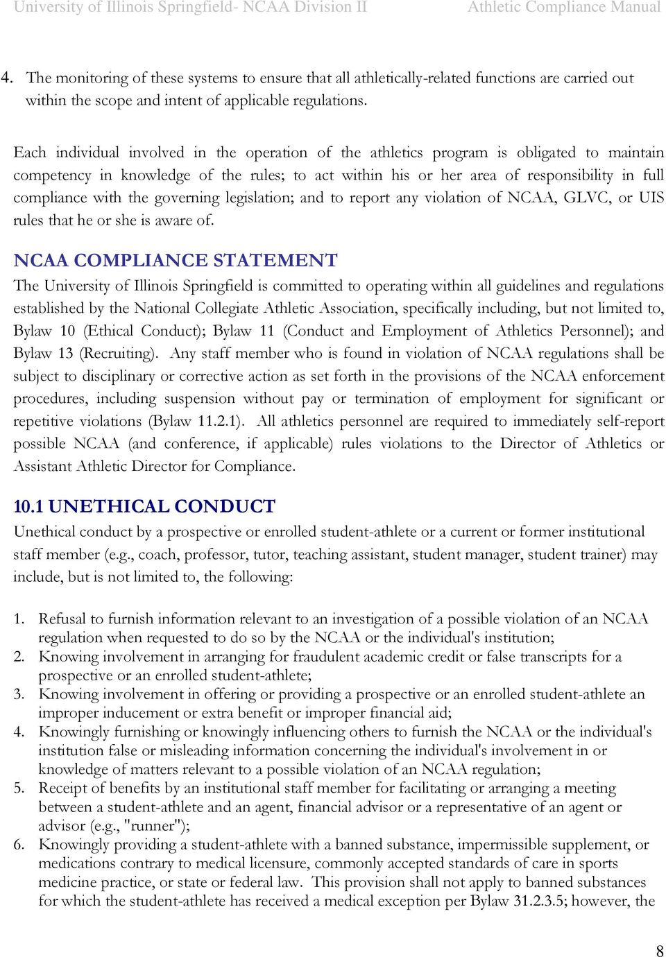 with the governing legislation; and to report any violation of NCAA, GLVC, or UIS rules that he or she is aware of.