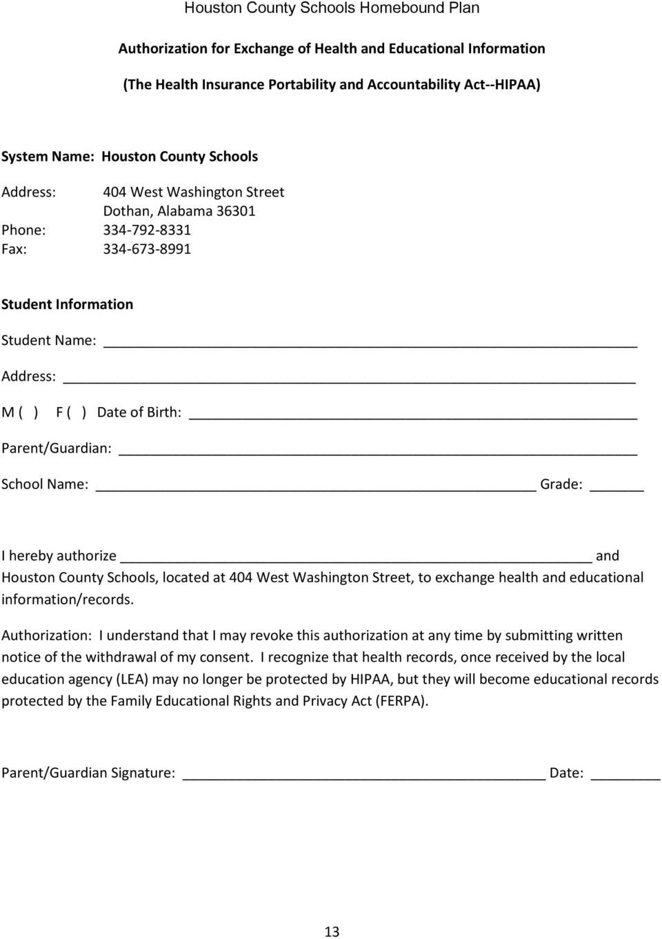 Name: Grade: I hereby authorize and Houston County Schools, located at 404 West Washington Street, to exchange health and educational information/records.