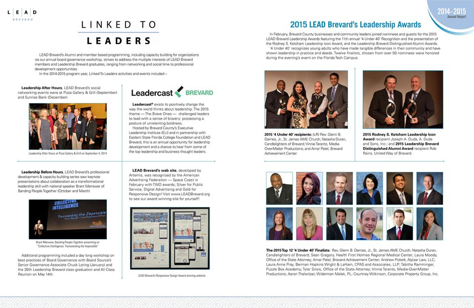 In the 2014-2015 program year, Linked To Leaders activities and events included 2015 LEAD Brevard s Leadership Awards In February, Brevard County businesses and community leaders joined nominees and