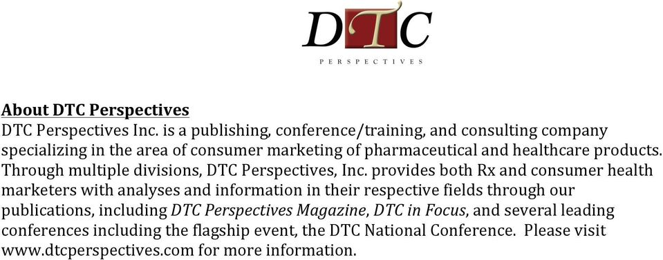 products. Through multiple divisions, DTC Perspectives, Inc.