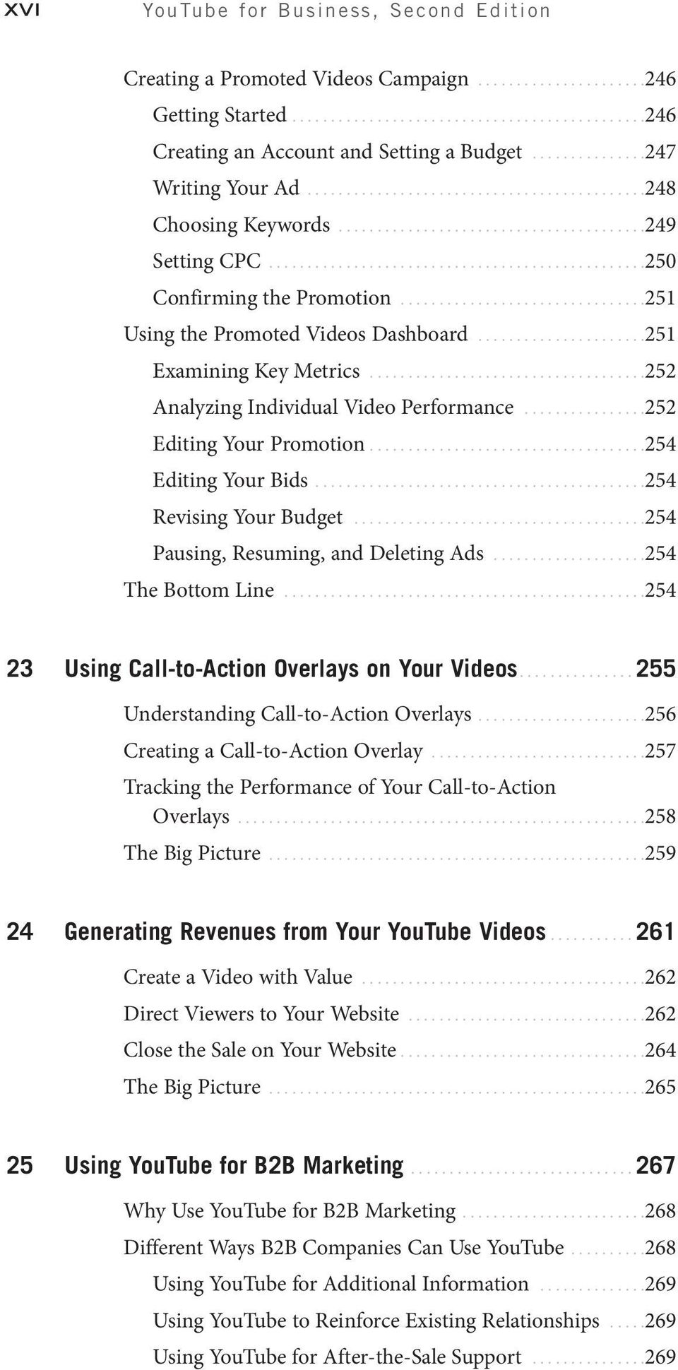 ...............................251 Using the Promoted Videos Dashboard......................251 Examining Key Metrics....................................252 Analyzing Individual Video Performance.