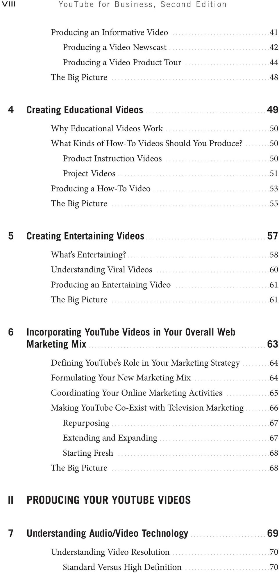 ................................50 What Kinds of How-To Videos Should You Produce?........50 Product Instruction Videos.................................50 Project Videos................................................51 Producing a How-To Video.