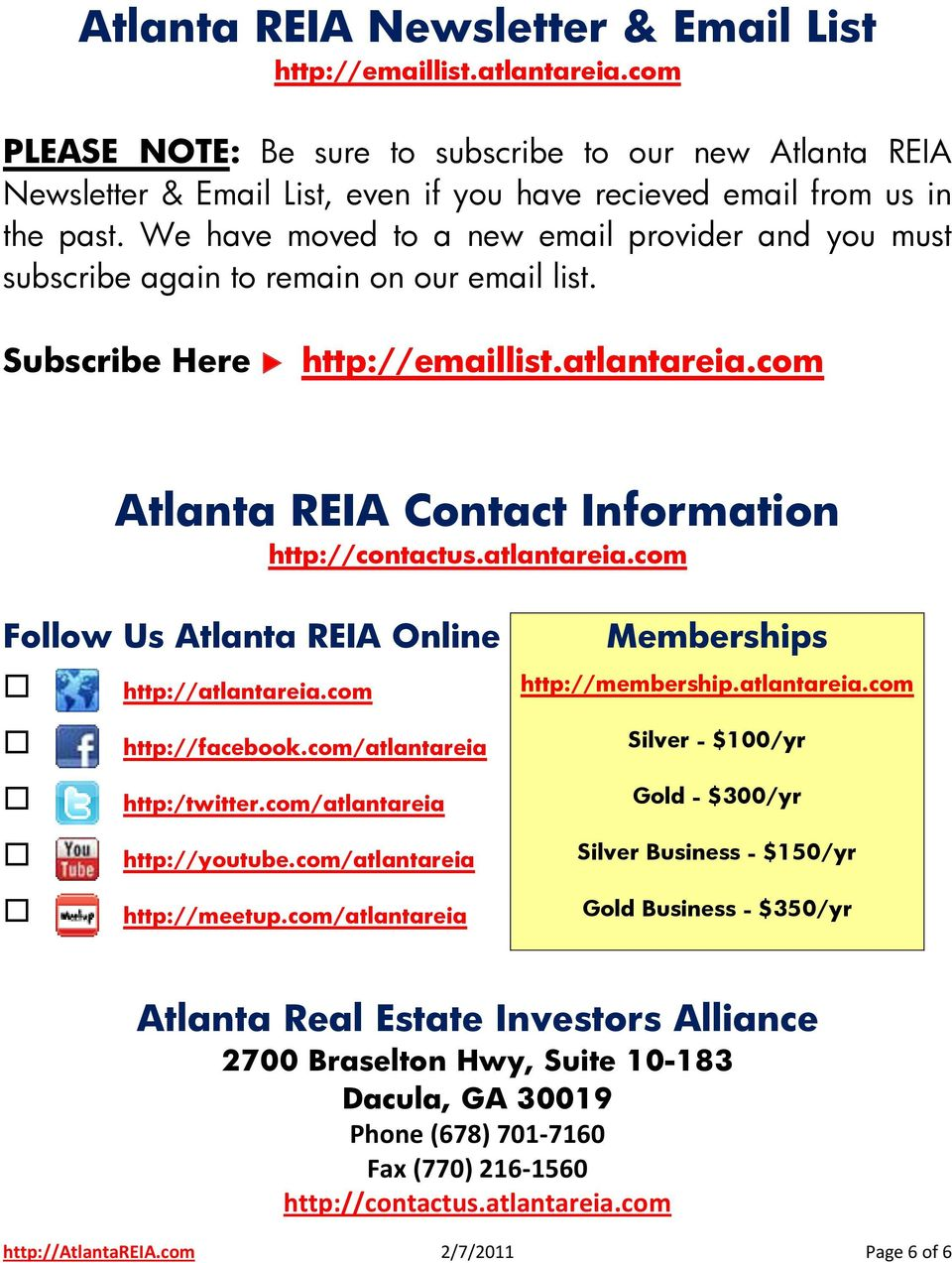 We have moved to a new email provider and you must subscribe again to remain on our email list. Subscribe Here http://emaillist.atlantareia.com Atlanta REIA Contact Information http://contactus.