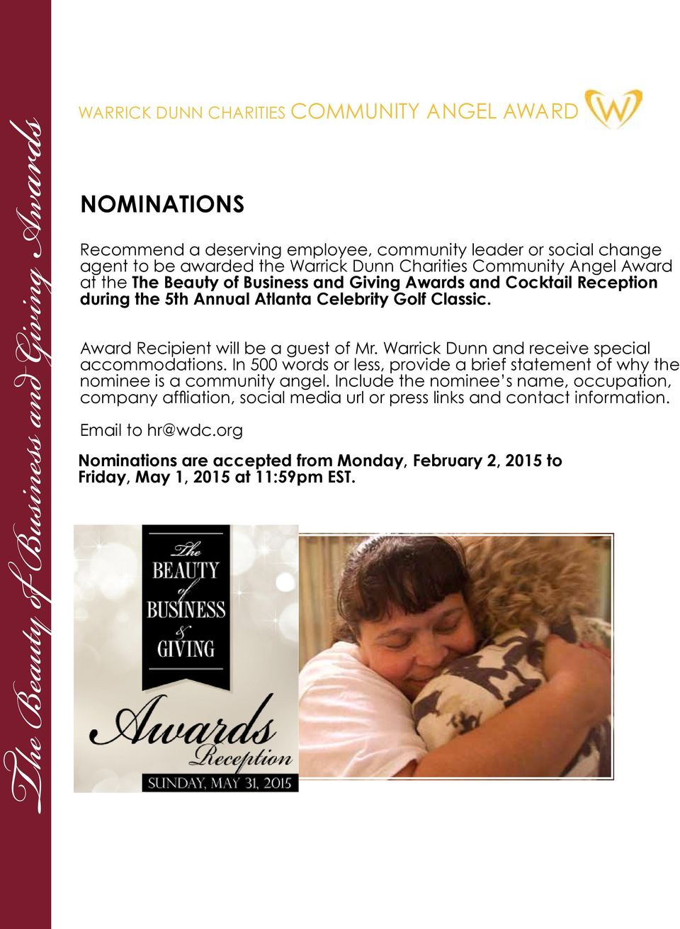 Award Recipient will be a guest of Mr. Warrick Dunn and receive special accommodations. In 500 words or less, provide a brief statement of why the nominee is a community angel.