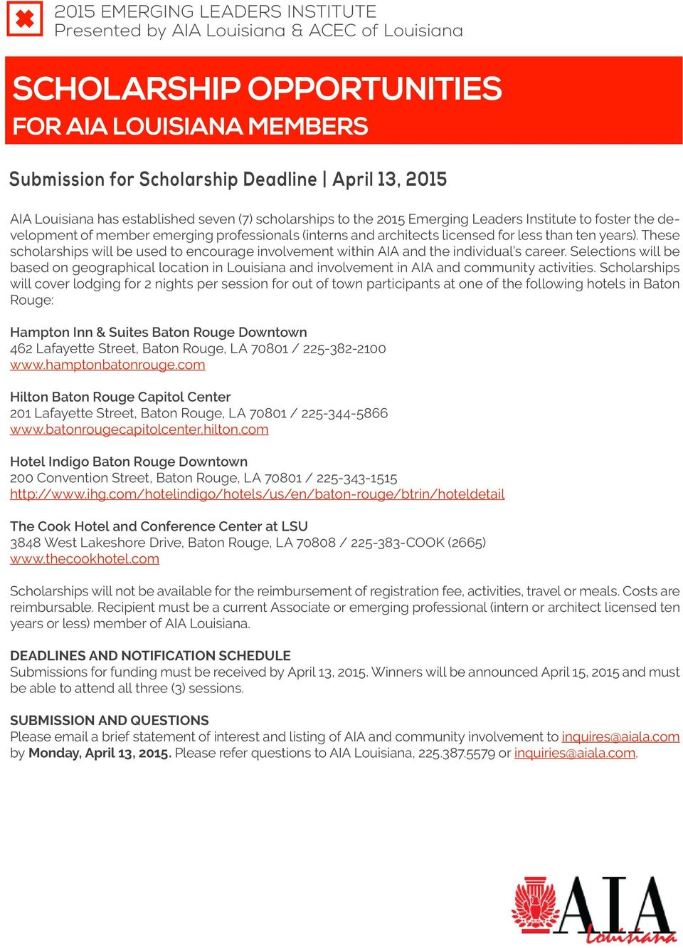 These scholarships will be used to encourage involvement within AIA and the individual s career.