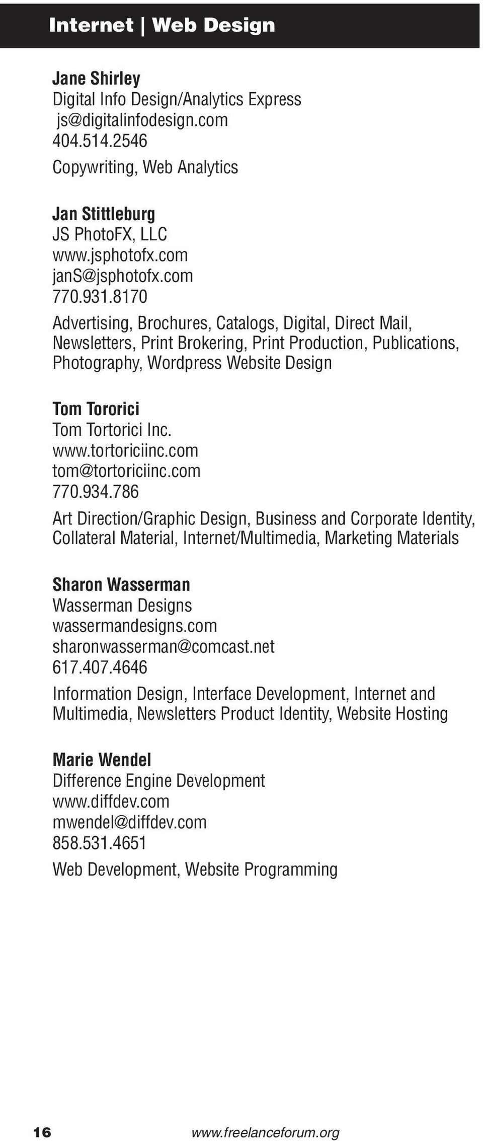 8170 Advertising, Brochures, Catalogs, Digital, Direct Mail, Newsletters, Print Brokering, Print Production, Publications, Photography, Wordpress Website Design Tom Tororici Tom Tortorici Inc. www.