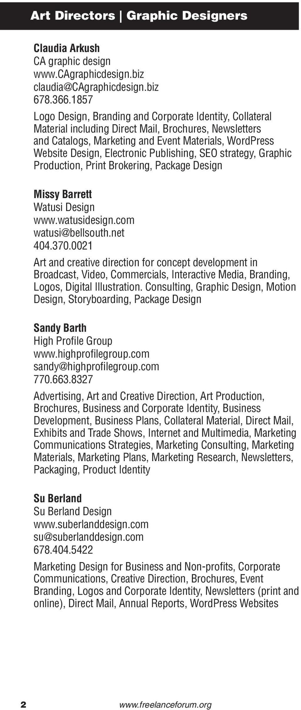 Publishing, SEO strategy, Graphic Production, Print Brokering, package design Missy Barrett Watusi Design www.watusidesign.com watusi@bellsouth.net 404.370.