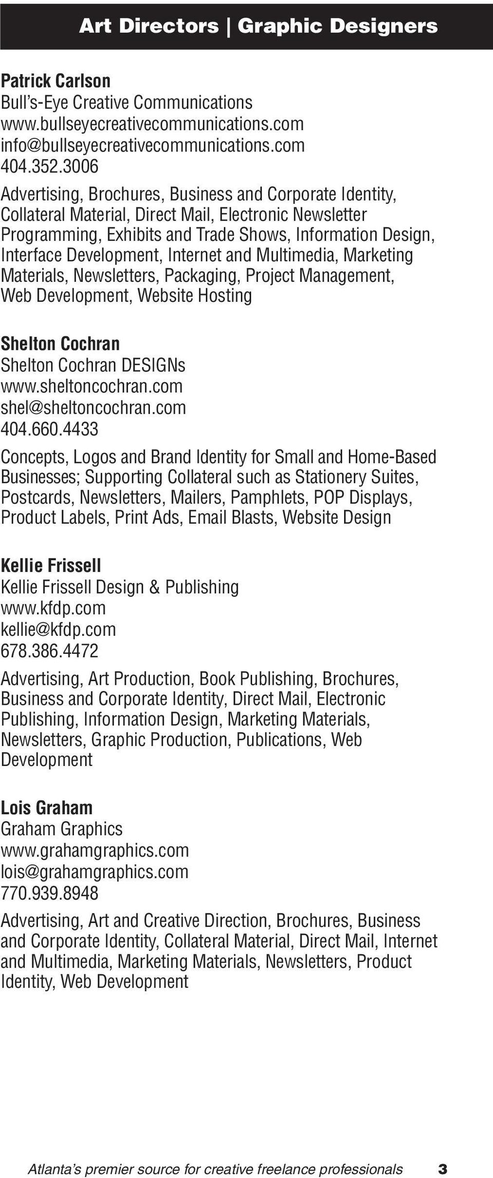 Internet and Multimedia, Marketing Materials, Newsletters, Packaging, Project Management, Web Development, Website Hosting Shelton Cochran Shelton Cochran DESIGNs www.sheltoncochran.