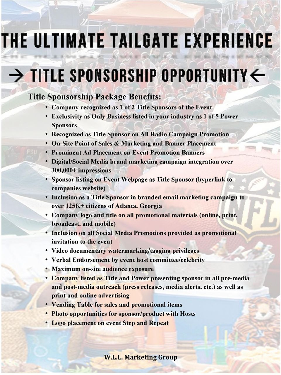 brand marketing campaign integration over 300,000+ impressions Sponsor listing on Event Webpage as Title Sponsor (hyperlink to companies website) Inclusion as a Title Sponsor in branded email