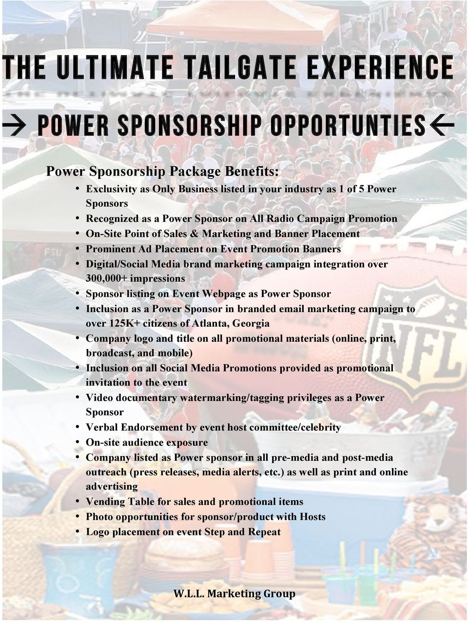 Sponsor listing on Event Webpage as Power Sponsor Inclusion as a Power Sponsor in branded email marketing campaign to over 125K+ citizens of Atlanta, Georgia Company logo and title on all promotional