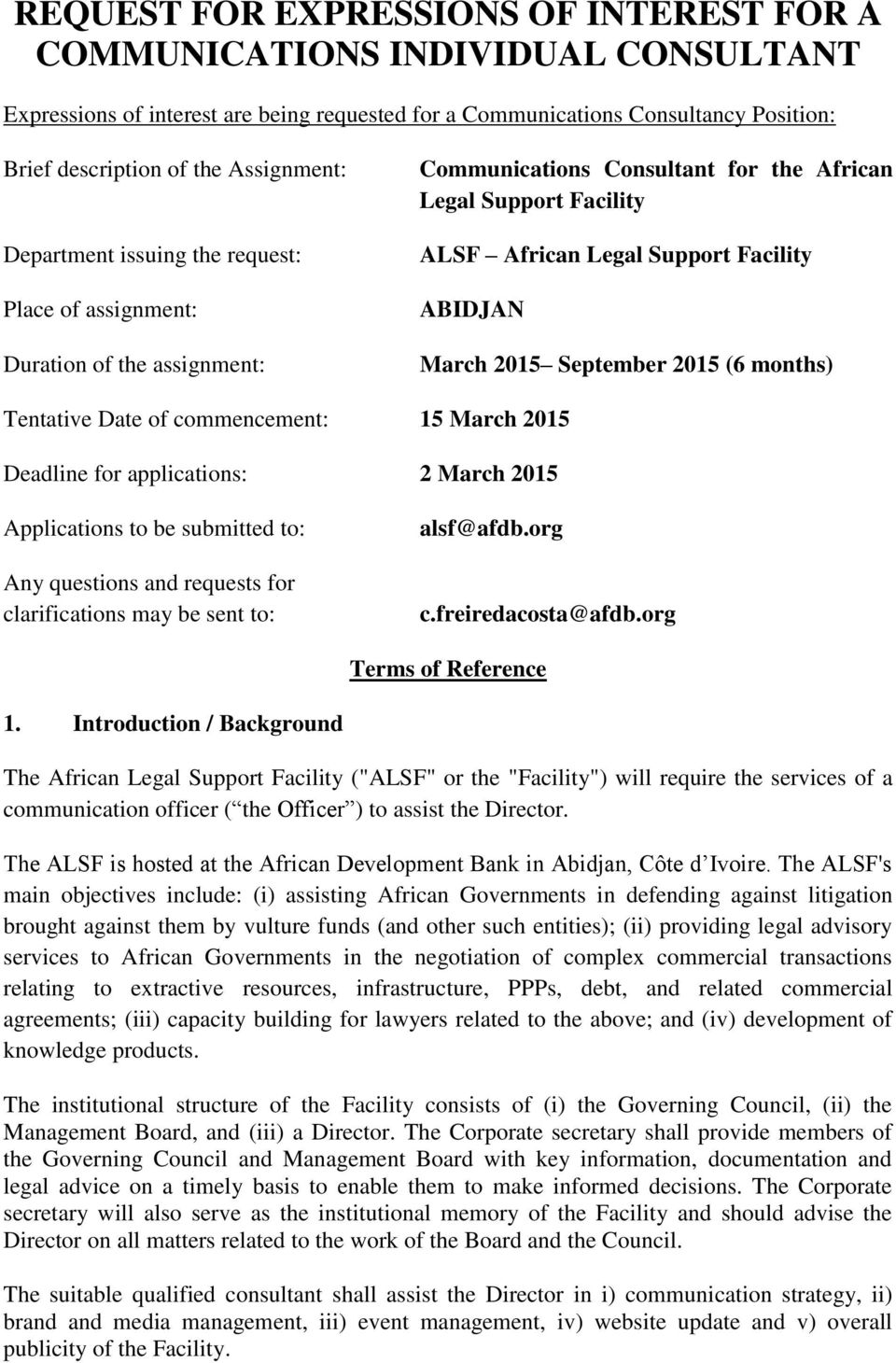 ABIDJAN March 2015 September 2015 (6 months) Tentative Date of commencement: 15 March 2015 Deadline for applications: 2 March 2015 Applications to be submitted to: Any questions and requests for