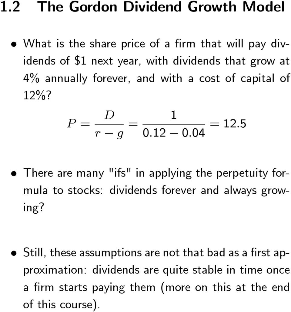 "5 There are many ""ifs"" in applying the perpetuity formula to stocks: dividends forever and always growing?"