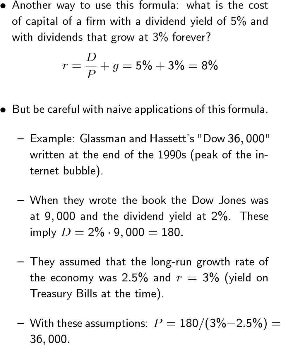 "Example: Glassman and Hassett s ""Dow 36, 000"" written at the end of the 1990s (peak of the internet bubble)."