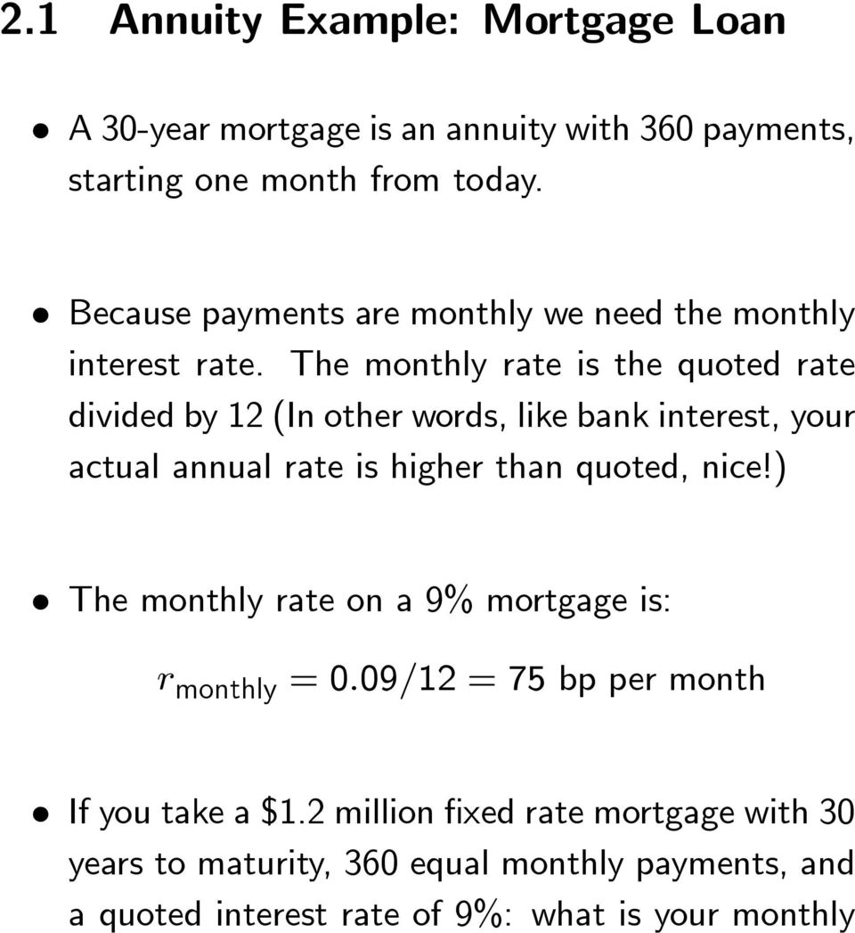 The monthly rate is the quoted rate divided by 12 (In other words, like bank interest, your actual annual rate is higher than quoted, nice!