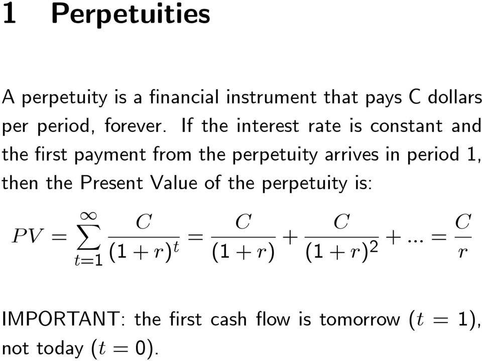If the interest rate is constant and the first payment from the perpetuity arrives in
