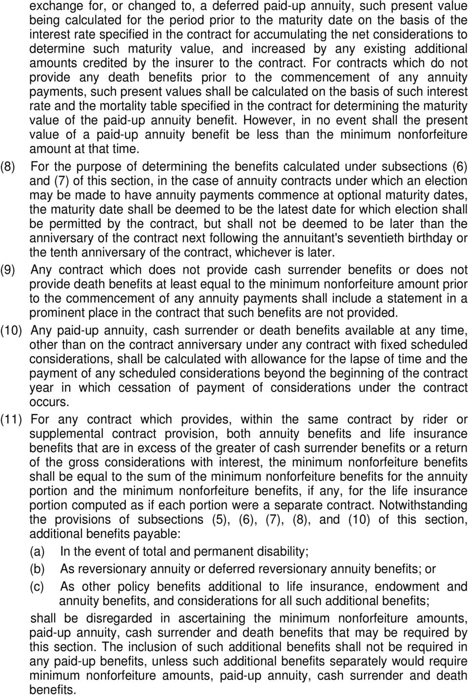 For contracts which do not provide any death benefits prior to the commencement of any annuity payments, such present values shall be calculated on the basis of such interest rate and the mortality