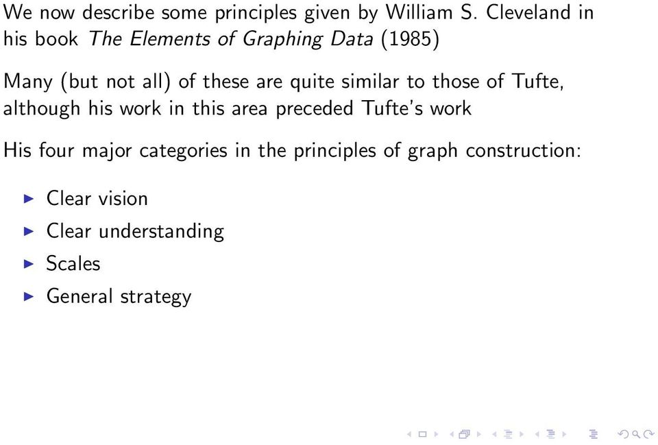 are quite similar to those of Tufte, although his work in this area preceded Tufte s