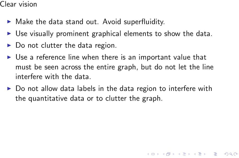 Use a reference line when there is an important value that must be seen across the entire graph, but