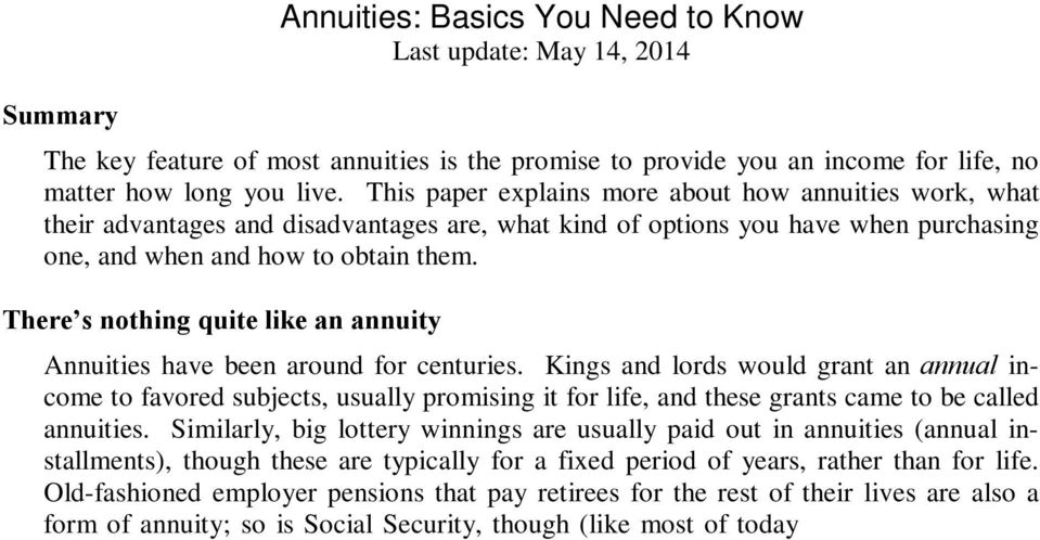 There s nothing quite like an annuity Annuities have been around for centuries.