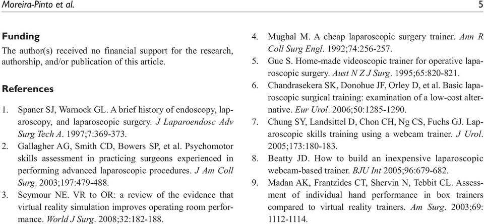Psychomotor skills assessment in practicing surgeons experienced in performing advanced laparoscopic procedures. J Am Coll Surg. 2003;197:479-488. 3. Seymour NE.