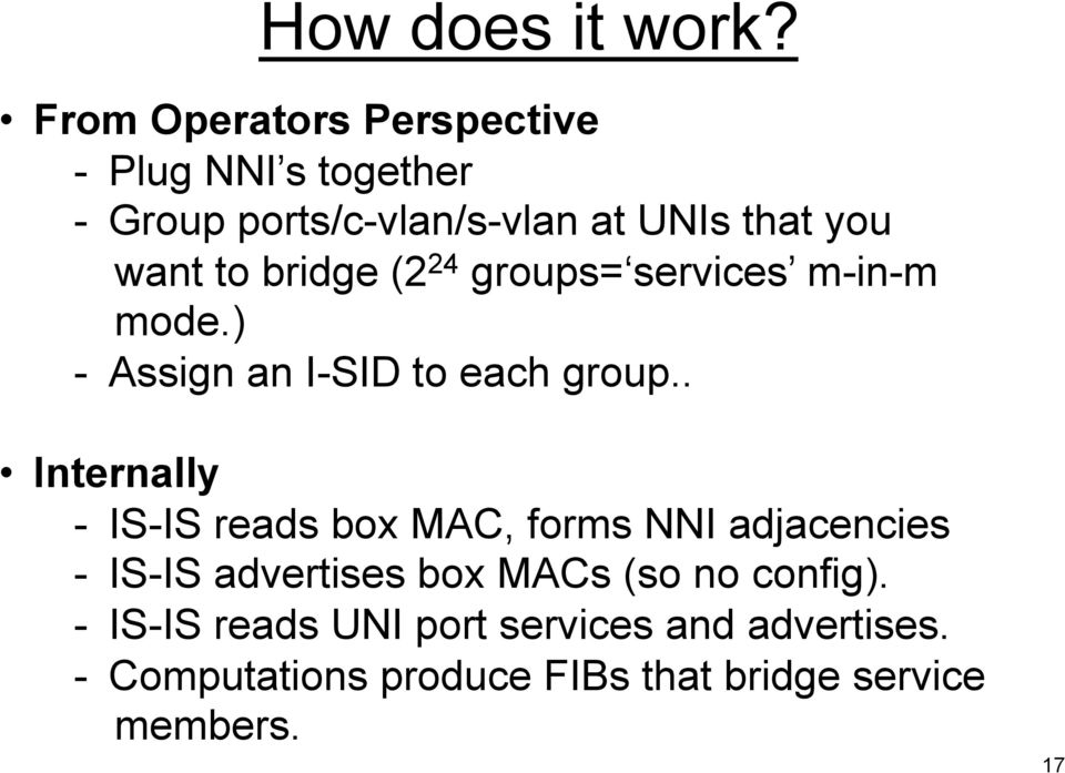 bridge (2 24 groups= services m-in-m mode.) - Assign an I-SID to each group.