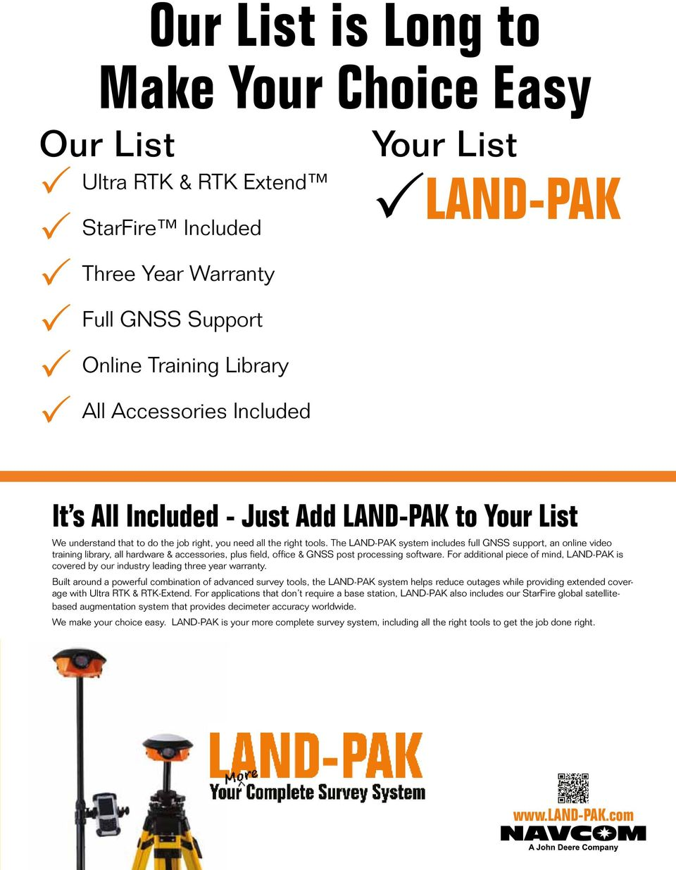 The LAND-PAK system includes full GNSS support, an online video training library, all hardware & accessories, plus field, office & GNSS post processing software.