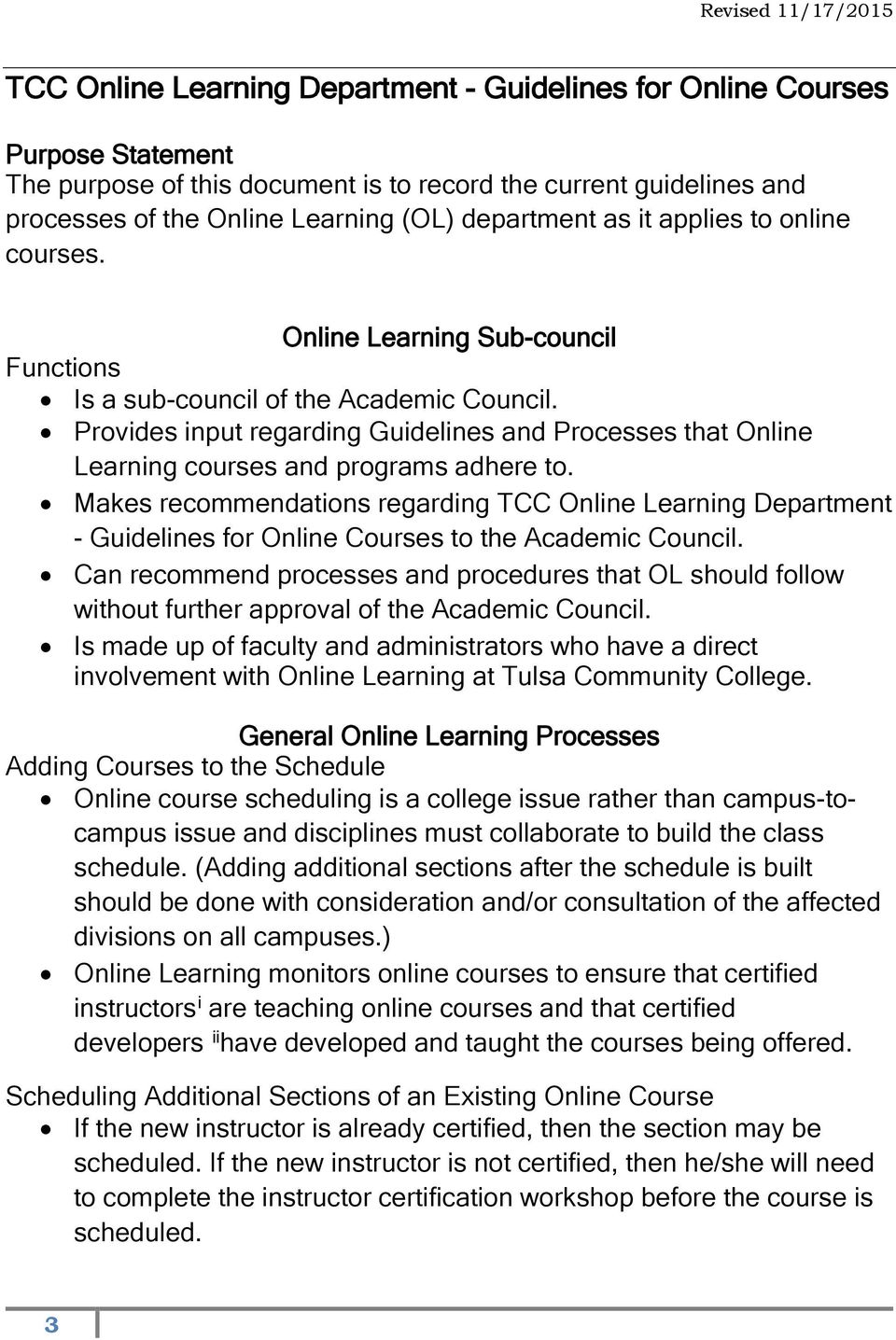 Provides input regarding Guidelines and Processes that Online Learning courses and programs adhere to.