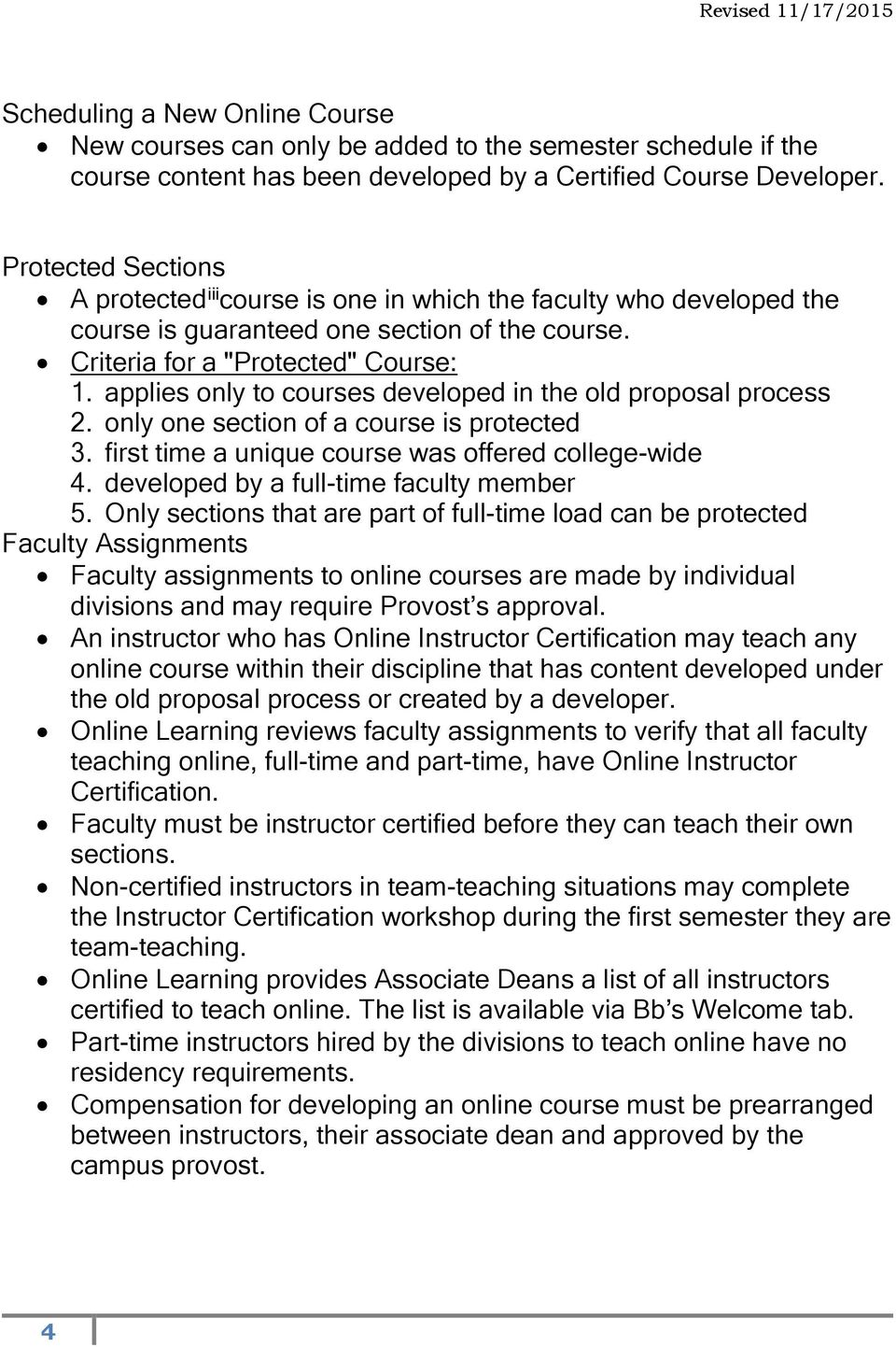 applies only to courses developed in the old proposal process 2. only one section of a course is protected 3. first time a unique course was offered college-wide 4.
