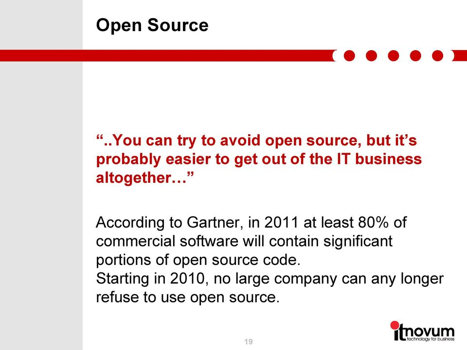 IT business altogether According to Gartner, in 2011 at least 80% of
