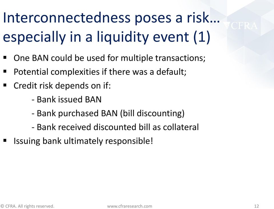 Credit risk depends on if: - Bank issued BAN - Bank purchased BAN (bill