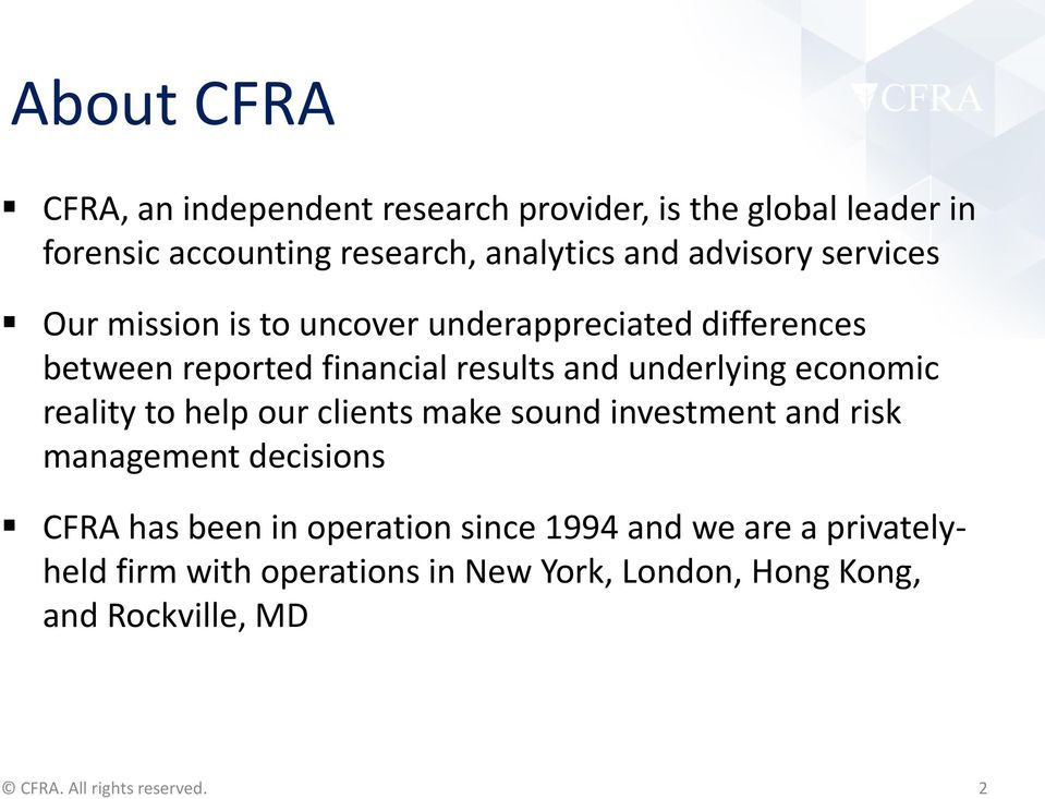 underlying economic reality to help our clients make sound investment and risk management decisions CFRA has been in