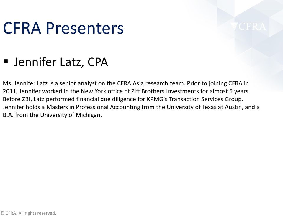 years. Before ZBI, Latz performed financial due diligence for KPMG's Transaction Services Group.