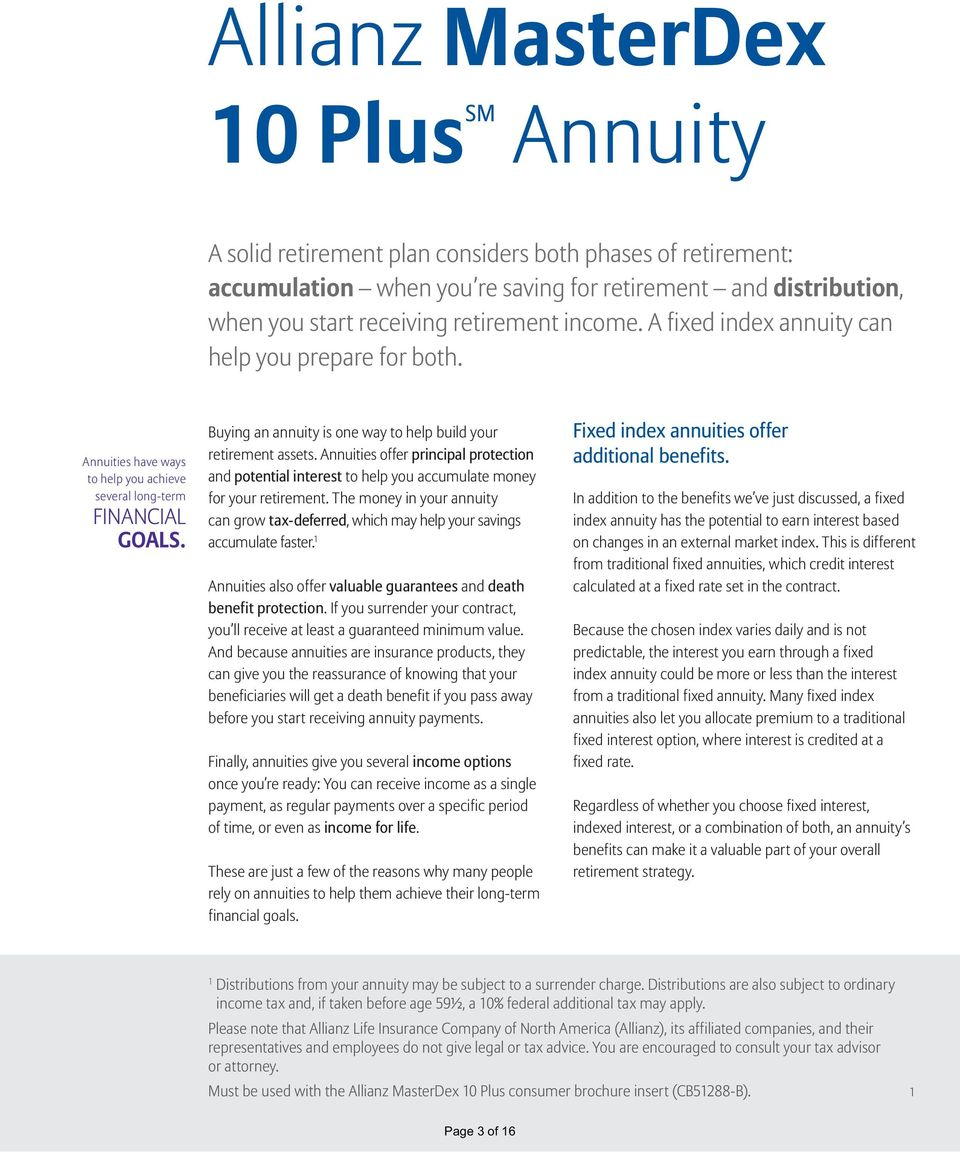 Buying an annuity is one way to help build your retirement assets. Annuities offer principal protection and potential interest to help you accumulate money for your retirement.