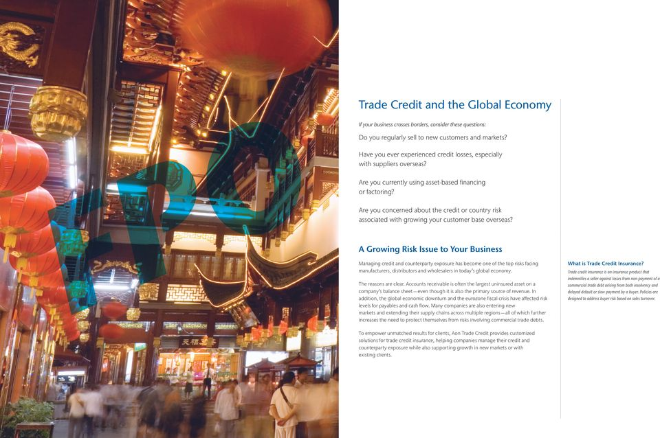 Are you concerned about the credit or country risk associated with growing your customer base overseas?