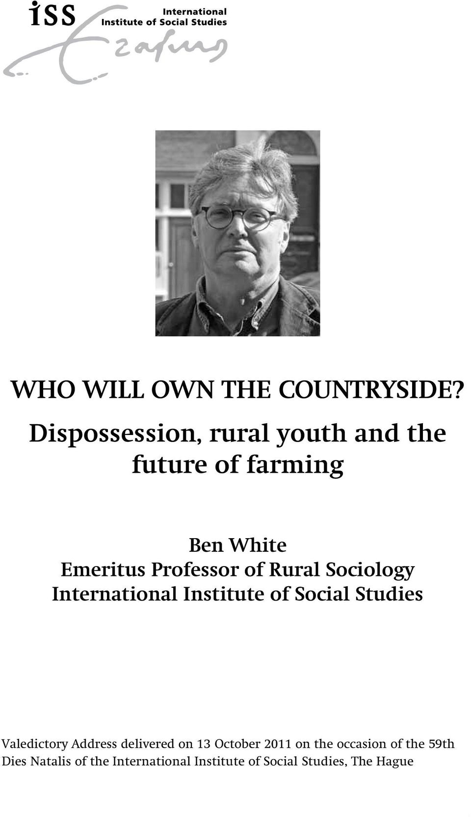 Professor of Rural Sociology International Institute of Social Studies