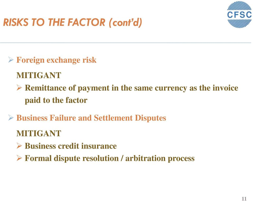 the factor Business Failure and Settlement Disputes MITIGANT